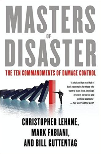 Masters of Disaster-The Ten Commandments of Damage Control by Christopher Lehane, Mark Fabiani, and Bill Guttentag